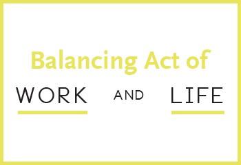Balancing Act Of Work And Life